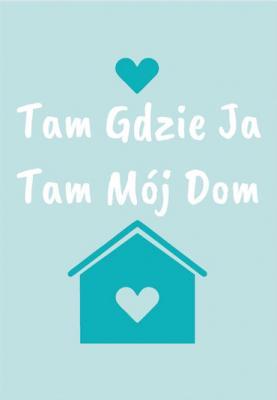 turkusowy-domek-tam-gdzie-ja-tam-moj-dom