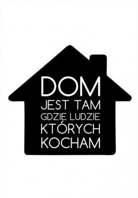 domek-i-napis-dom-jest-tam-gdzie-ludzie-ktorych-kocham
