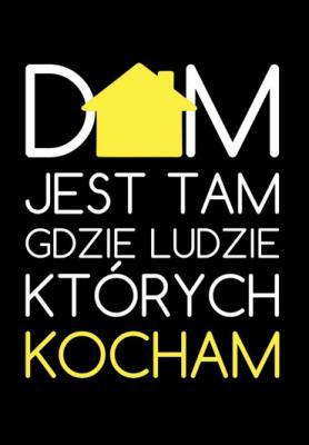dom-jest-tam-gdzie-ludzi-ktorych-kocham-zolty