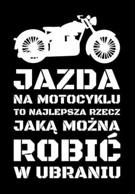 jazda-na-motocyklu-to-najlepsza-rzecz-jaka-mozna-robic-w-ubraniu