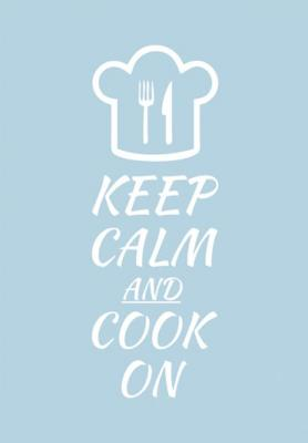 keep-calm-and-cook-on