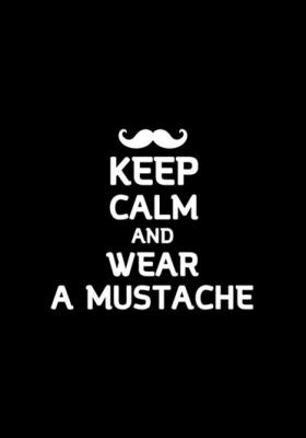 keep-calm-and-wear-a-mustache