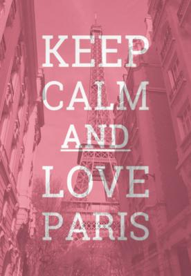 napis-keep-calm-and-love-paris