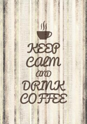 keep-calm-and-drink-coffee-brazowy