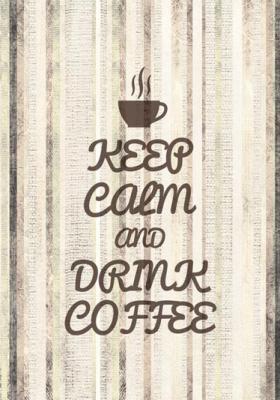 keep-calm-and-drink-coffee-brazowy