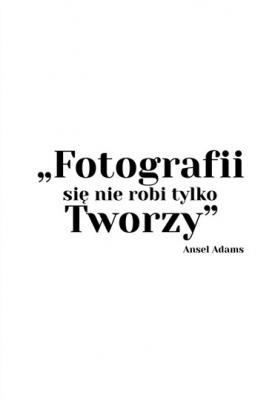 fotografii-sie-nie-robi-tylko-tworzy