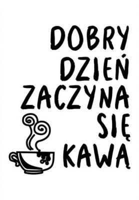 napis-dobry-dzien-zaczyna-sie-kawa