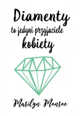 napis-diamenty-to-jedyni-przyjaciele-kokiety