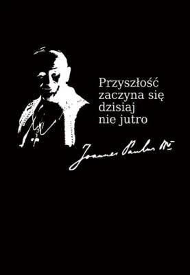 cytat-jan-pawel-ii-przyszlosc-zaczyna-sie-dzisiaj