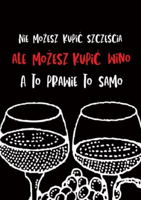 nie-mozesz-kupic-szczescia-ale-mozesz-kupic-wino