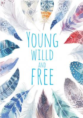 napis-young-wild-and-free