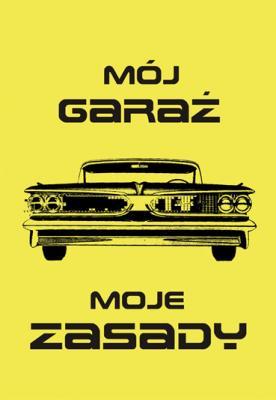 napis-moj-garaz-moje-zasady
