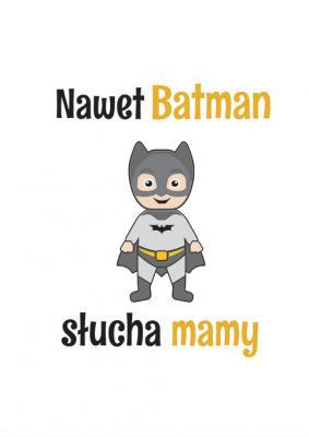 nawet-batman-slucha-mamy