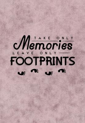 napis-take-only-memories-leave-only-footprints