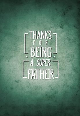 napis-thanks-for-being-a-super-father